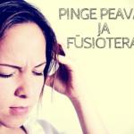 Pinge peavalud ja füsioteraapia